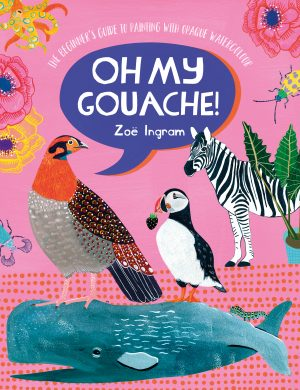 Oh My Gouache Book Zoe Ingram