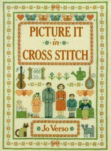 Picture it in Cross Stitch by Jo Verso